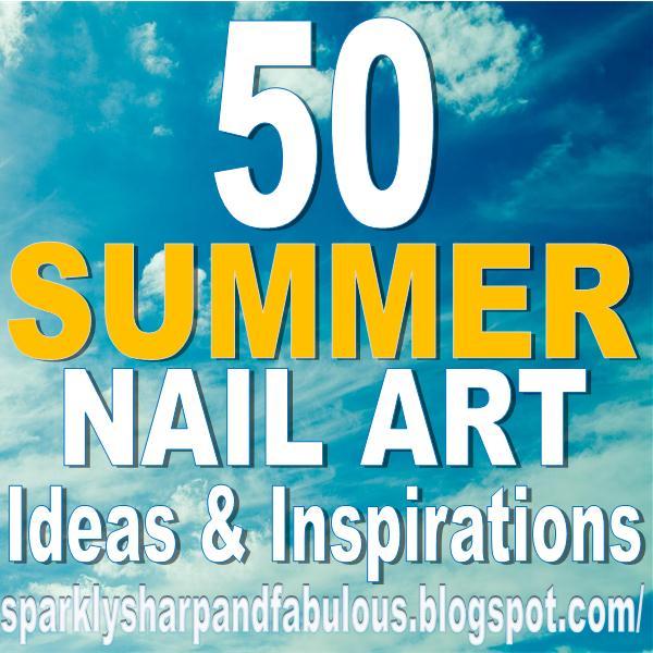Top 50 Summer Nail Art Ideas!