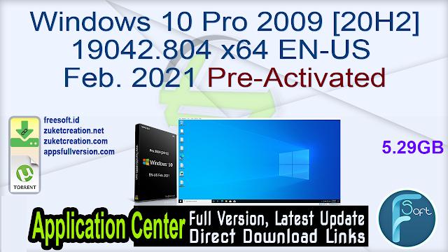 Windows 10 Pro 2009 [20H2] 19042.804 x64 EN-US Feb. 2021 Pre-Activated