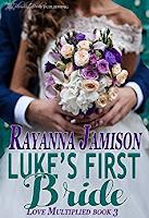 https://www.amazon.com/Lukes-First-Bride-Love-Multiplied-ebook/dp/B01DFW9DLG/ref=sr_1_7?s=digital-text&ie=UTF8&qid=1504726674&sr=1-7&keywords=rayanna+jamison
