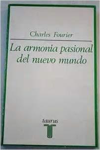 Fourier y la armonía pasional del nuevo mundo. Tomás Moreno