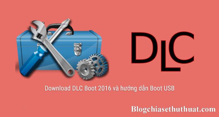 Download DLC Boot 2016 và hướng dẫn Boot USB