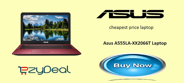http://ezydeal.net/product/Asus-A555LA-XX2066T-Laptop-5th-Gen-Ci3-4Gb-Ram-1Tb-Hdd-Win10-Gradient-Red-Notebook-laptop-product-27409.html