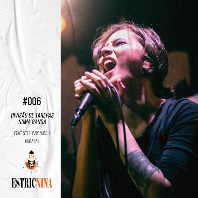 #006 Divisão de tarefas numa banda feat. Stephany Nusch