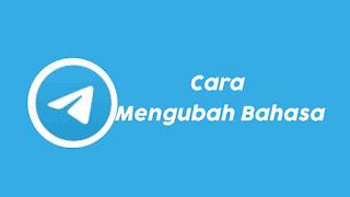 Cara Mengubah Bahasa di Telegram