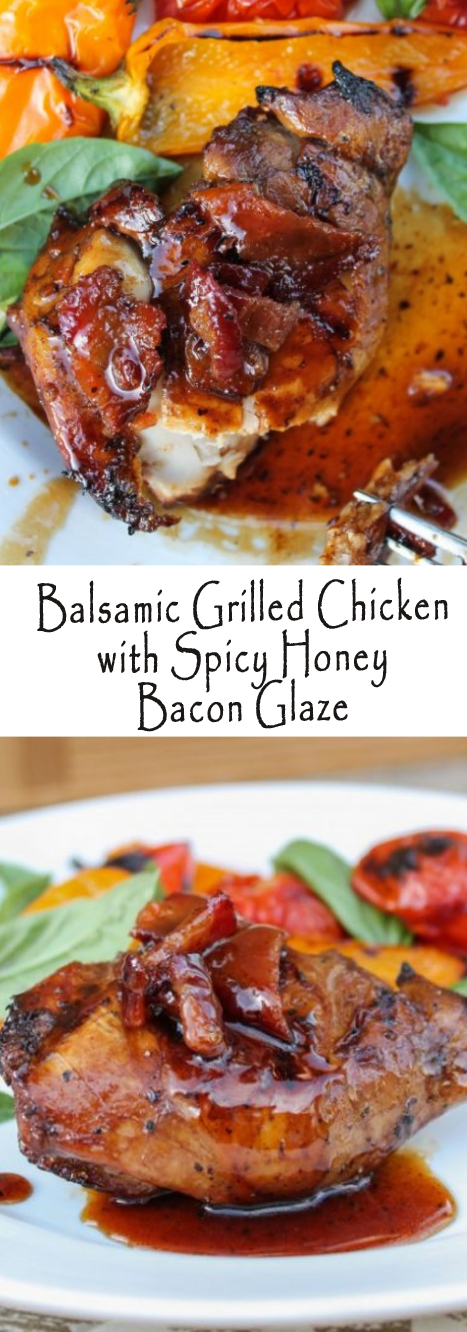Balsamic Grilled Chicken with Spicy Honey Bacon Glaze #chicken