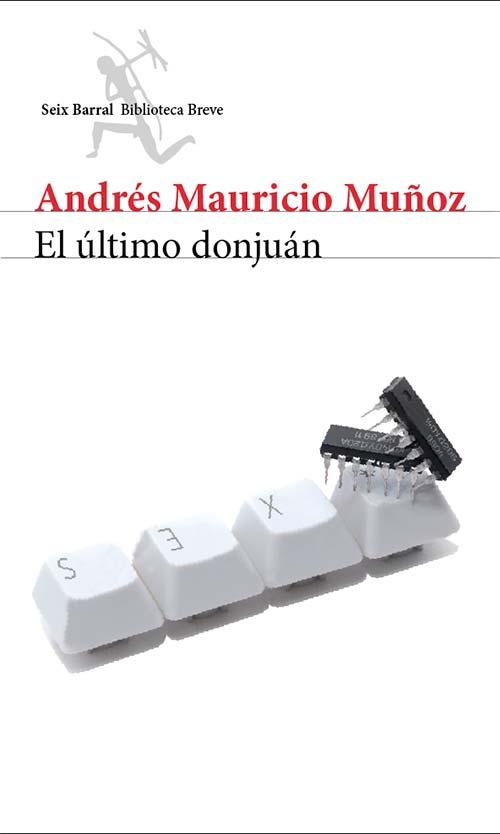El último donjuán, una novela de Andrés Mauricio Muñoz
