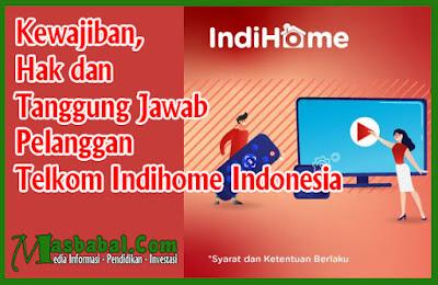 Kewajiban, Hak dan Tanggung Jawab Pelanggan Telkom Indihome Indonesia