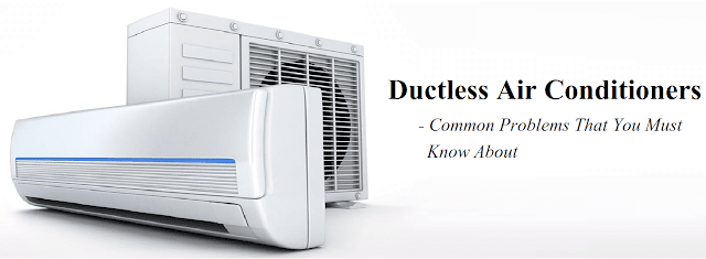 Common issues to Know About Ductless Air Conditioners