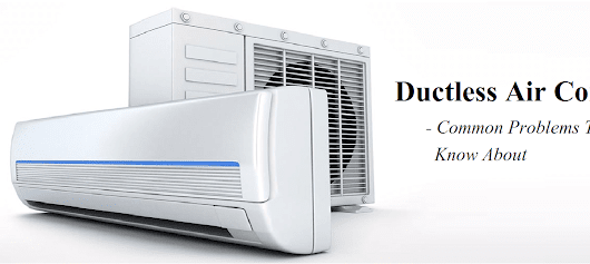 Few Common Problems That You Must Know About Ductless Air Conditioners | Statuses.in