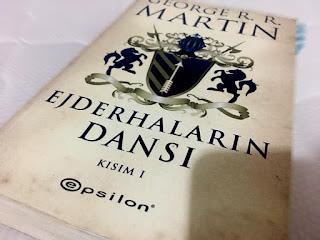 Edebiyat, Epsilon Yayıncılık, Fantastik, George R. R. Martin, Kitap Yorumları, Roman, Sibel Alaş, Ejderhaların Dansı - Kısım 1,  Buz ve Ateşin Şarkısı,