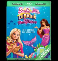BARBIE Y LOS DELFINES MÁGICOS (2017) WEB-DL 1080P HD MKV ESPAÑOL LATINO