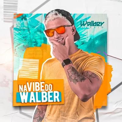 Walber Cássio - #NaVibeDoWalber - Promocional - 2020