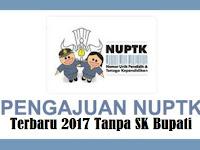 Pengajuan NUPTK Terbaru 2017 Tanpa SK Bupati ( Link Update ) Bulan April
