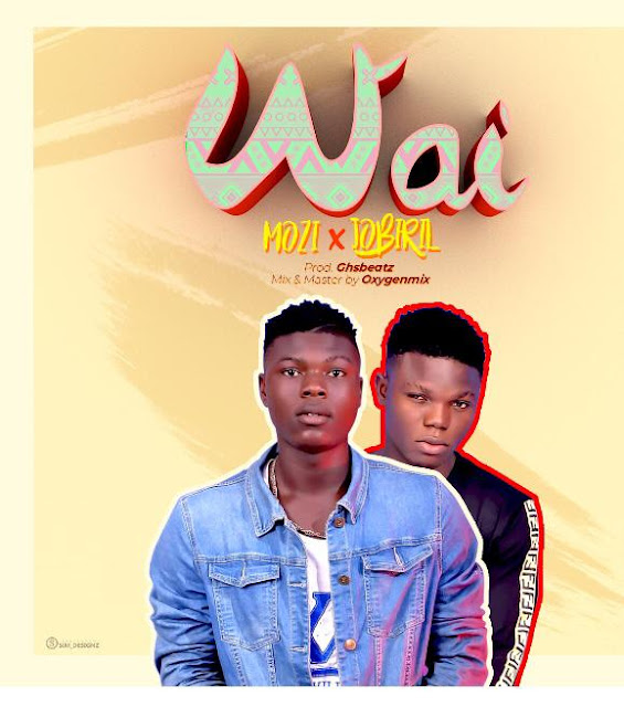 Mozi x Jobirill – Wai (Ghsbeatz) - www.mp3made.com.ng