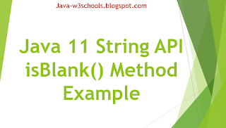 Java 11 String API isBlank() Method Example
