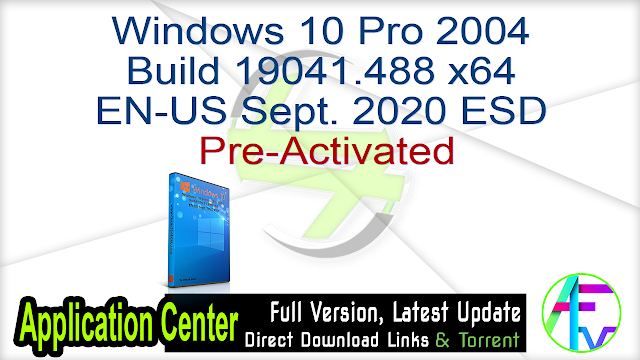 Windows 10 Pro 2004 Build 19041.488 x64 EN-US Sept. 2020 ESD Pre-Activated