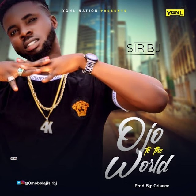 [Music] Sir BJ – Ojo to the world (Prod Crisacee)