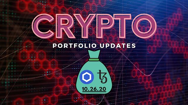 Tezos & ChainLink Crypto Portfolio Updates — 10.26.20