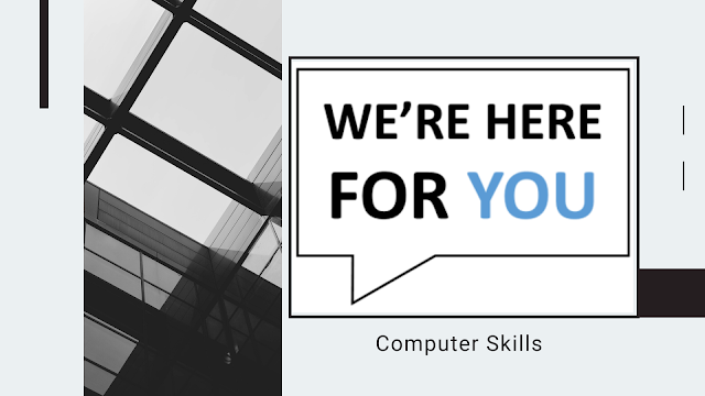 We're here for | Computer Skills