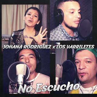 JOHANA RODRIGUEZ FT LOS VARRILETES - NO ESCUCHO