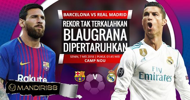 Prediksi Barcelona Vs Real Madrid, Senin 07 Mei 2018 Pukul 01.45 WIB @ SCTV