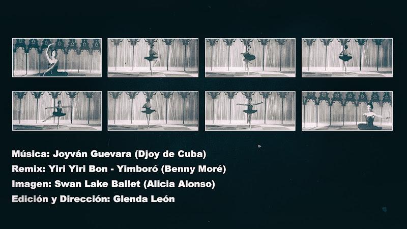 Djoy de Cuba - ¨Yiri Yiri Bon - Yimboró (Benny Moré)¨ - Imágenes de Swan Lake Ballet (Alicia Alonso) - Videoclip - Dirección: Glenda León. Portal Del Vídeo Clip Cubano