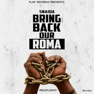 Snaida - Bring Back Our ROMA