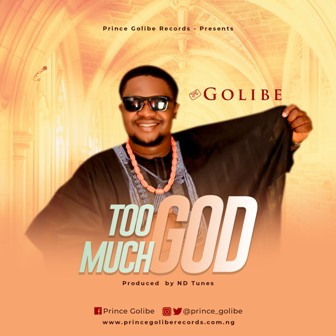 MP3: Golibe - ''Too Much God'' || @prince_golibe