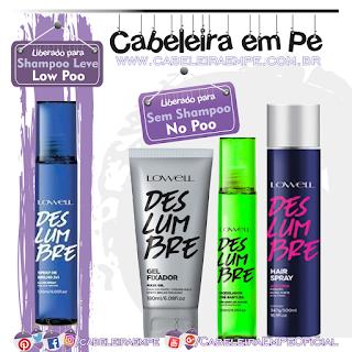 Linha Deslumbre - Hair Spray, Modelador pré Babyliss, Gel Fixador (liberados para No Poo) e Spray de Brilho (Low Poo) - Lowell