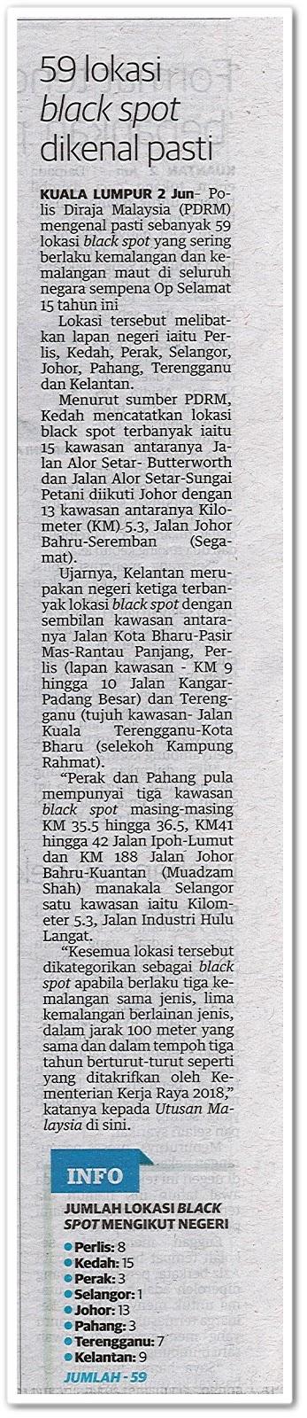 59 lokasi black spot dikenal pasti - Keratan akhbar Utusan Malaysia 3 Jun 2019
