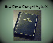 How Christ Change My Life!