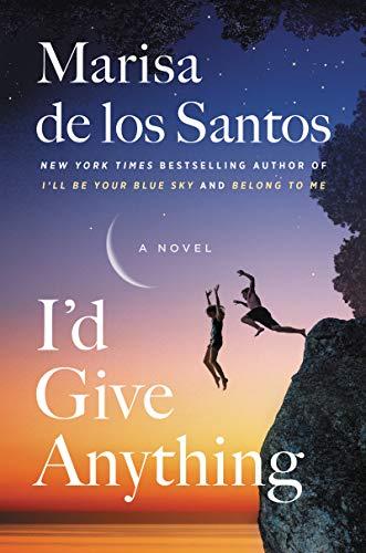 I'd Give Anything by Marisa de los Santos pdf