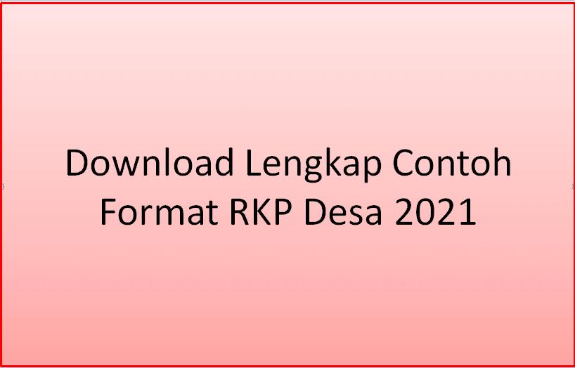 Download Lengkap Contoh Format RKP Desa  Download Lengkap Contoh Format RKP Desa 2021