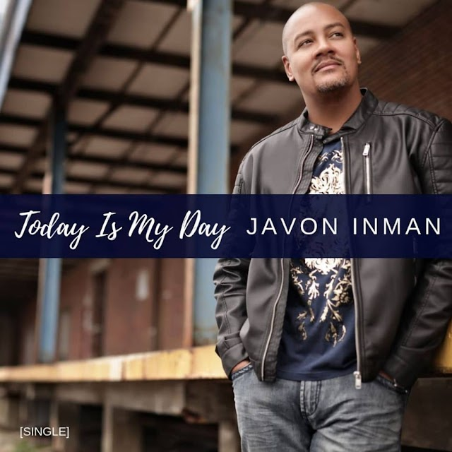 [Music] Today Is My Day - Javon Inman