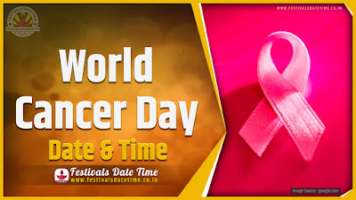 2020 World Cancer Day Date and Time, 2020 World Cancer Day Festival Schedule and Calendar