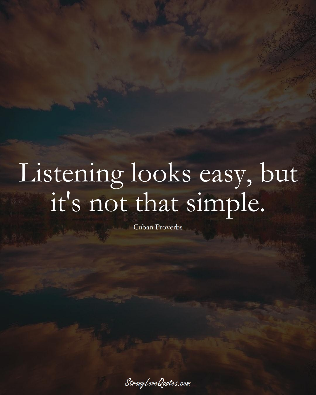 Listening looks easy, but it's not that simple. (Cuban Sayings);  #CaribbeanSayings