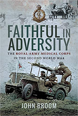 Faithful in Adversity: The Royal Army Medical Corps in the Second World War