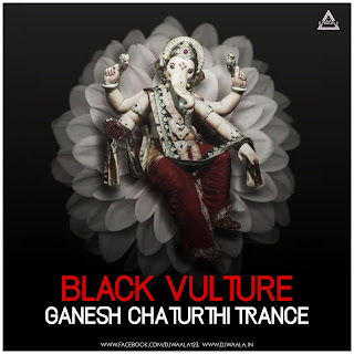 BLACK VULTURE - TRANCE (GANESH CHATURTHI SPECIAL)