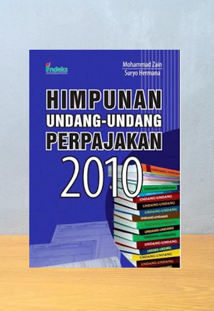 HIMPUNAN UNDANG-UNDANG PERPAJAKAN 2010, H.M Zain