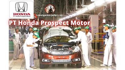 Lowongan Kerja PT Honda Prospect Motor (HPM)
