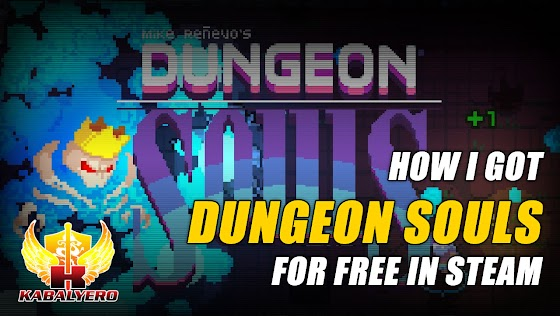 How I Got Dungeon Souls For FREE In STEAM