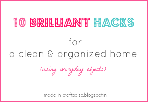 10 Brilliant Hacks for an Organized and Clean Home (with everyday items)