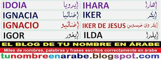 nombre en arabe: IHARA IKER IKER DE JESUS ILDA