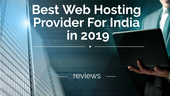 Best Web Hosting Provider For India in 2019