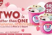 Promo Baskin Robbins special freshpack 2 pint Atau 2 quart Diskon 50% + 20% Periode 28 Februari 2020