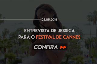 ENTREVISTA COM JESSICA EM CANNES