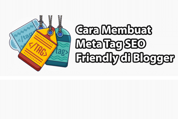 Meta Tag SEO Friendly Blogger Untuk Optimasi Blog Mu
