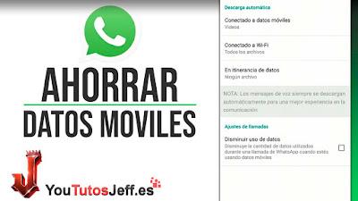 Como Ahorrar Datos en Whatsapp - Trucos Whatsapp