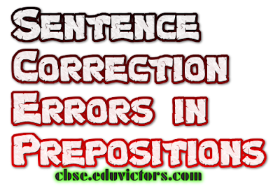 English Grammar - Sentence Correction - Prepositional Errors (#cbsenotes)(#eduvictors)