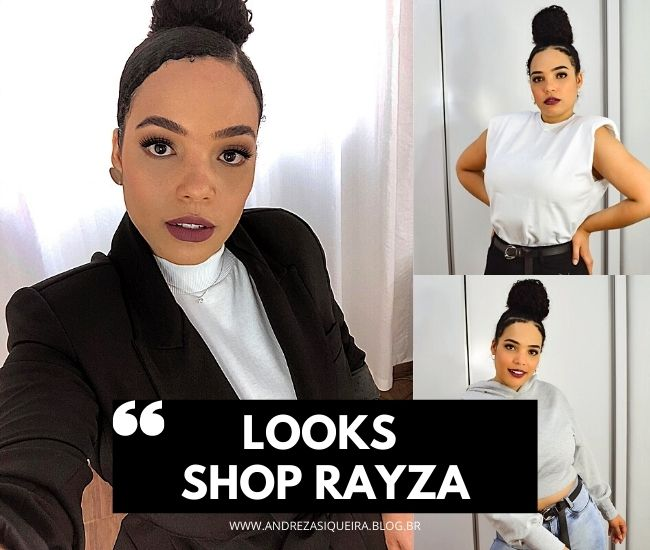 looks do Shop Rayza
